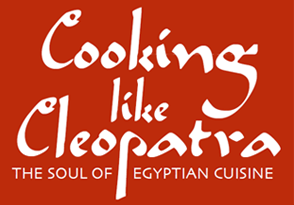 Cooking Like Cleopatra - The Soul of Egyptian Cuisine